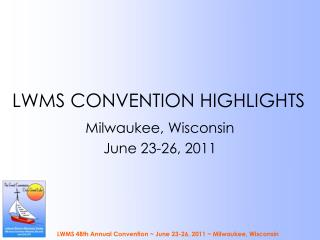 LWMS CONVENTION HIGHLIGHTS