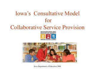 Iowa's  Consultative Model  for  Collaborative Service Provision