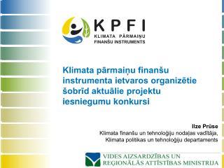 Ilze Prūse Klimata finanšu un tehnoloģiju nodaļas vadītāja,