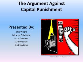 The Argument Against  Capital Punishment