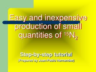Easy and inexpensive production of small quantities of  15 N 2
