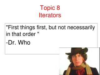 Topic 8 Iterators