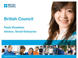 British Council Paula Woodman Advisor, Social Enterprise