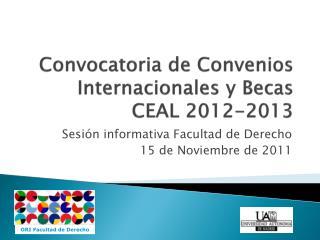 Convocatoria de Convenios Internacionales y Becas CEAL 2012-2013