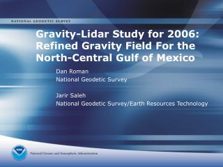 Gravity-Lidar Study for 2006: Refined Gravity Field For the North-Central Gulf of Mexico