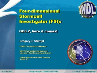 Four-dimensional  Stormcell  Investigator (FSI): OB8.2, here it comes!