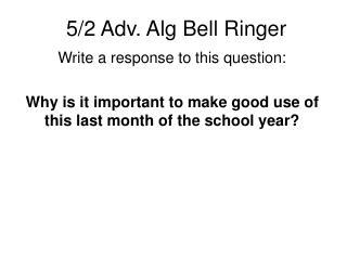 5/2 Adv. Alg Bell Ringer