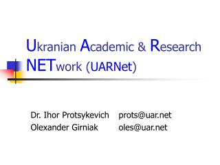 U kranian  A cademic &  R esearch NET work ( UARNet )