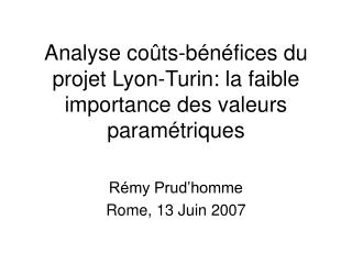 Analyse co ûts-bénéfices du projet Lyon-Turin: la faible importance des valeurs paramétriques