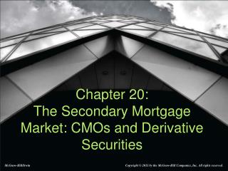 Chapter 20:  The Secondary Mortgage Market: CMOs and Derivative Securities