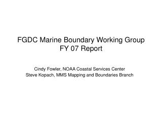 FGDC Marine Boundary Working Group FY 07 Report