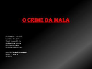 O CRIME DA MALA