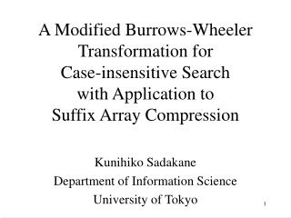 Kunihiko Sadakane Department of Information Science University of Tokyo