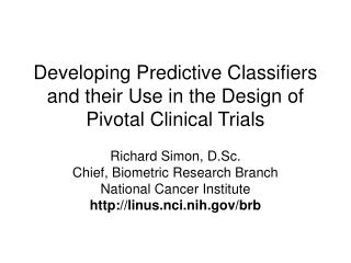 Developing Predictive Classifiers and their Use in the Design of Pivotal Clinical Trials