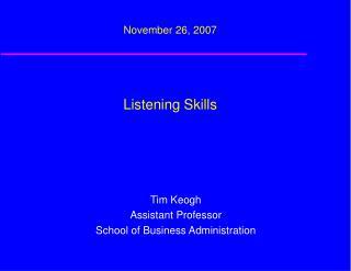 November 26, 2007 Listening Skills
