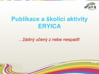 Publikace a školící aktivity ERYICA
