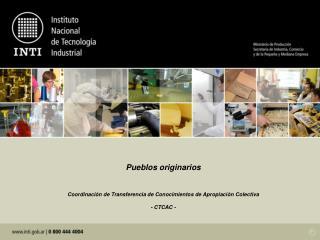 Pueblos originarios Coordinación de Transferencia de Conocimientos de Apropiación Colectiva