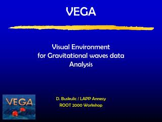 VEGA Visual Environment for Gravitational waves data Analysis
