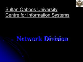 Sultan Qaboos University Centre for Information Systems