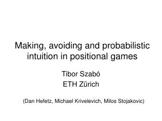 Making, avoiding and probabilistic intuition in positional games