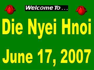Die Nyei Hnoi
