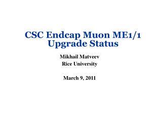 CSC Endcap Muon ME1/1 Upgrade Status