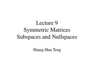 Lecture 9 Symmetric Matrices Subspaces and Nullspaces