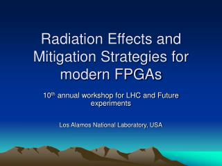 Radiation Effects and Mitigation Strategies for modern FPGAs