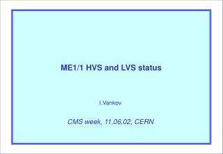 ME1/1  HVS and LVS status