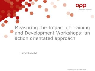 Measuring the Impact of Training and Development Workshops: an action orientated approach