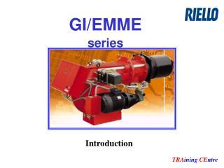 GI/EMME series