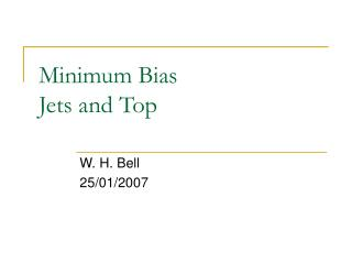Minimum Bias Jets and Top