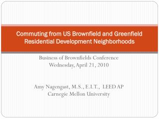 Commuting from US Brownfield and Greenfield Residential Development Neighborhoods