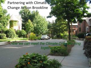 Partnering with Climate  Change Action Brookline