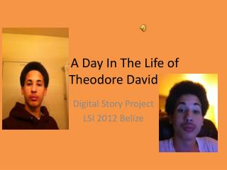 A Day In The Life of Theodore David
