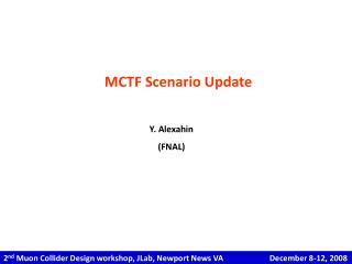 MCTF Scenario Update