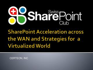 SharePoint Acceleration across the WAN and Strategies for  a Virtualized World
