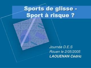 Sports de glisse - Sport à risque ?