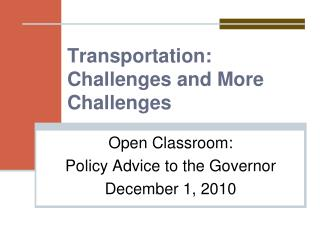 Transportation:  Challenges and More Challenges