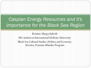 Caspian Energy Resources and it's importance for the Black Sea Region