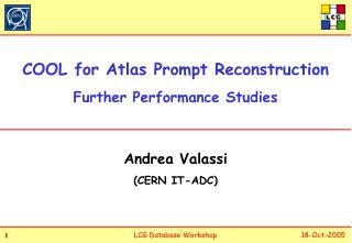 COOL for Atlas Prompt Reconstruction Further Performance Studies