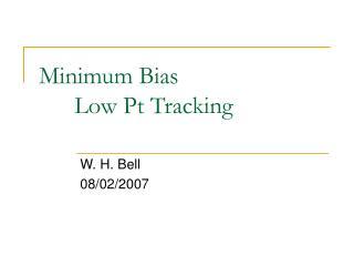 Minimum Bias Low Pt Tracking