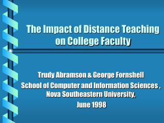 The Impact of Distance Teaching on College Faculty