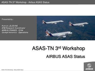 ASAS-TN 3rd Workshop   AIRBUS ASAS Status