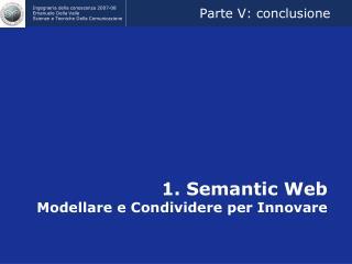 1. Semantic Web Modellare e Condividere per Innovare