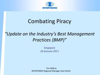 Combating Piracy    Update on the Industry s Best Management Practices BMP   Singapore 26 January 2011