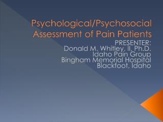 Psychological/Psychosocial Assessment of Pain Patients