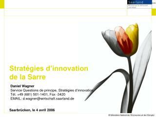 Daniel Wagner Service Questions de principe, Stratégies d'innovation