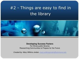 #2 - Things are easy to find in the library