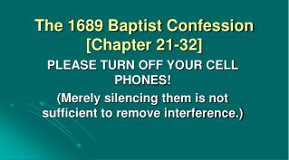 The 1689 Baptist Confession [Chapter 21-32]